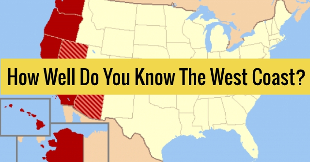 How Well Do You Know The West Coast?