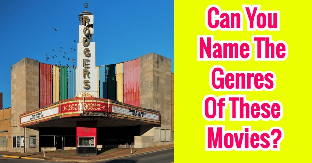 Can You Name The Genres Of These Movies?