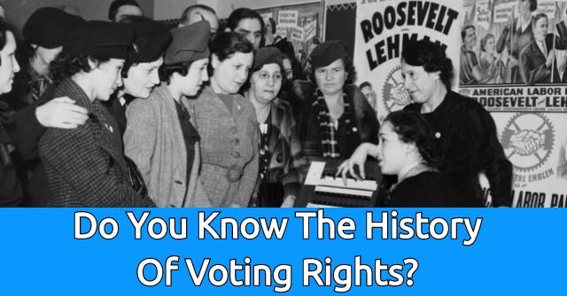 Do You Know The History Of Voting Rights?