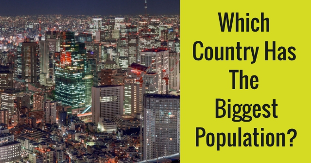 Which Country Has The Biggest Population?