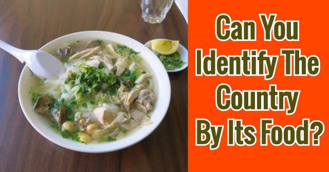 Can You Identify The Country By Its Food?