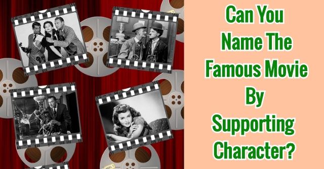 Can You Name The Famous Movie By Supporting Character?