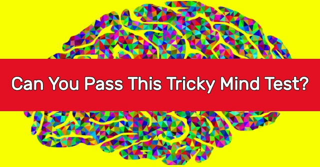 Can You Pass This Tricky Mind Test?