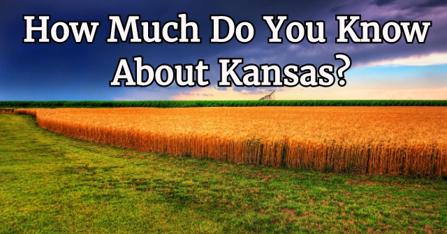 How Much Do You Know About Kansas?