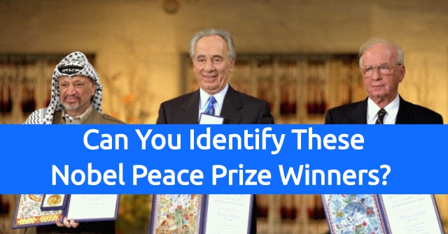 Can You Identify These Nobel Peace Prize Winners?