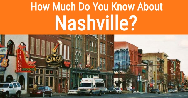 How Much Do You Know About Nashville?