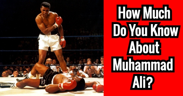 How Much Do You Know About Muhammad Ali?