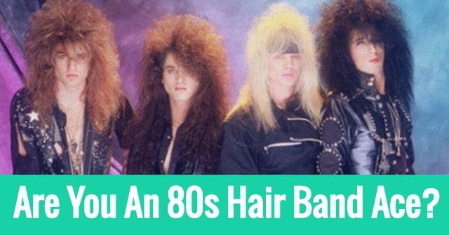 Are You An 80s Hair Band Ace?