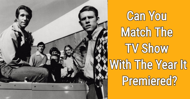 Can You Match The TV Show With The Year It Premiered?