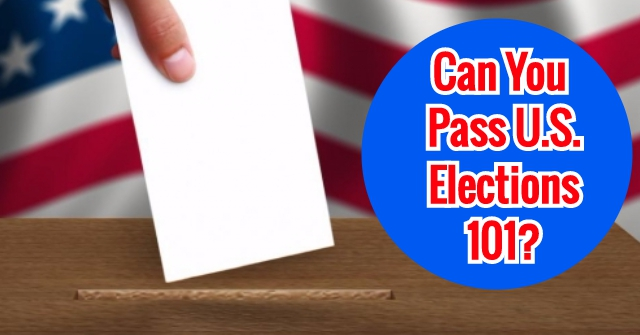 Can You Pass U.S. Elections 101?