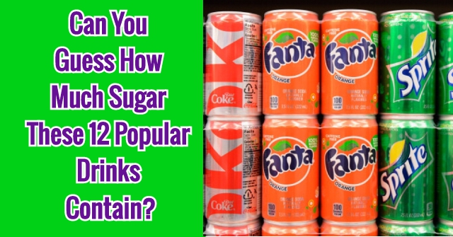 Can You Guess How Much Sugar These 12 Popular Drinks Contain?