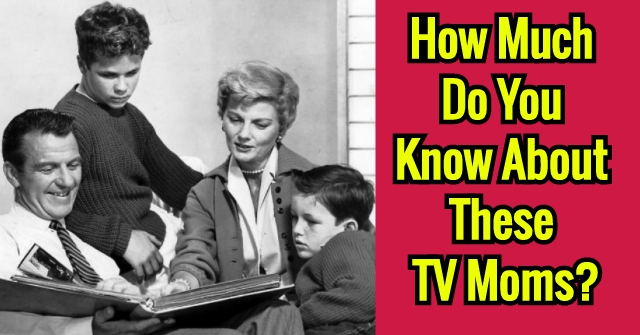 How Much Do You Know About These TV Moms?