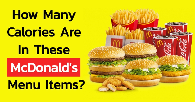 How Many Calories Are In These McDonald's Menu Items?