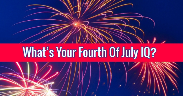 What's Your Fourth Of July IQ?