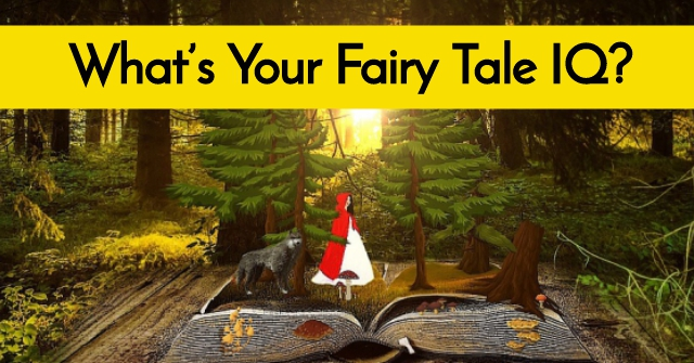 What's Your Fairy Tale IQ?