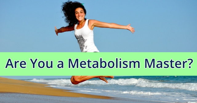 Are You a Metabolism Master?