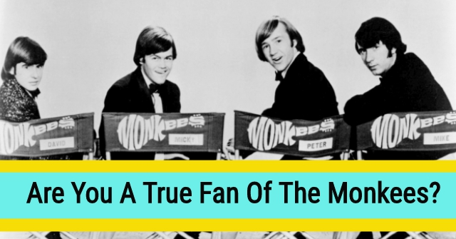 Are You A True Fan Of The Monkees?