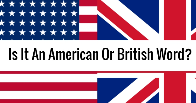 Is It An American Or British Word?