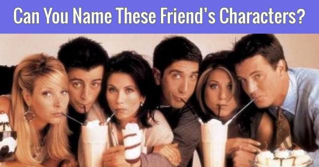 Can You Name These Friend's Characters? | QuizPug  Can You Name Th...