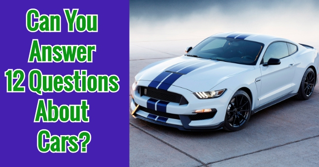 Can You Answer 12 Questions About Cars?