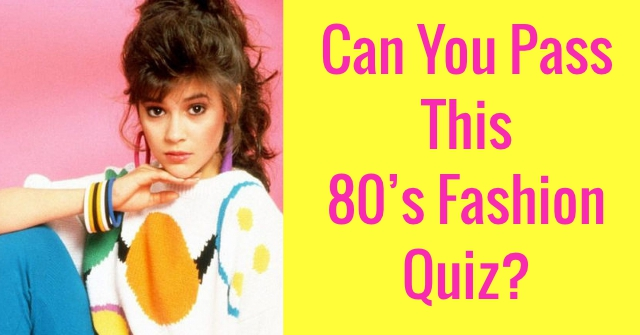 Can You Pass This 80's Fashion Quiz?