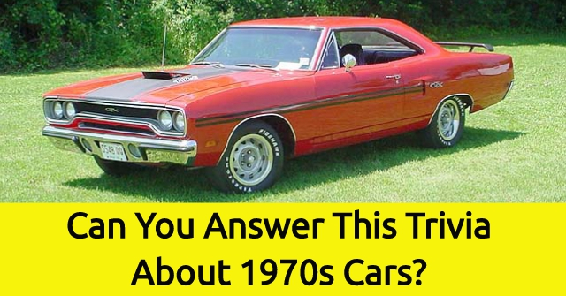 Can You Answer This Trivia About 1970s Cars Quizpug