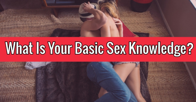 What Is Your Basic Sex Knowledge?