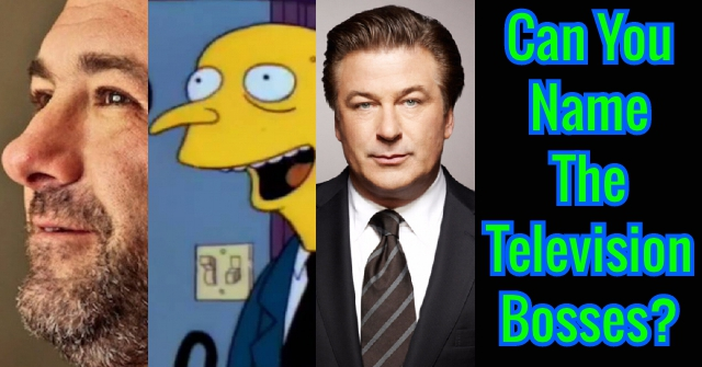 Can You Name The Television Bosses?