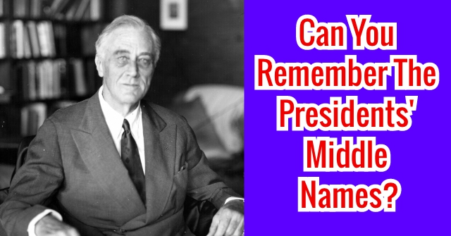 Can You Remember The Presidents' Middle Names?