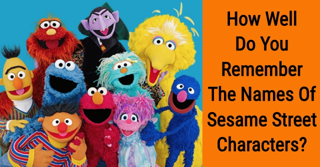 How Well Do You Remember The Names Of Sesame Street Characters? | QuizPug