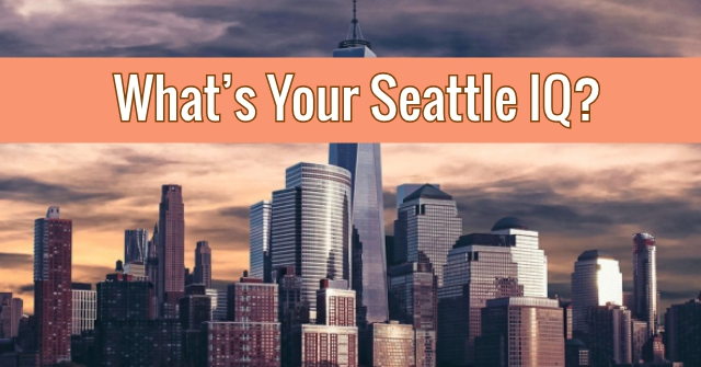 What's Your Seattle IQ?