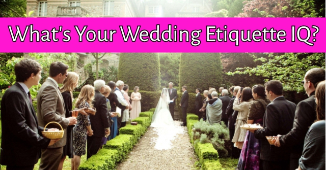 What's Your Wedding Etiquette IQ?
