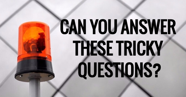 Can You Answer These Tricky Questions?
