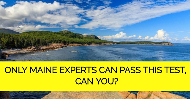 Only Maine Experts Can Pass This Test, Can You?
