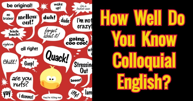 How Well Do You Know Colloquial English?