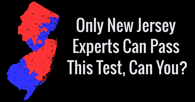 Only New Jersey Experts Can Pass This Test, Can You?
