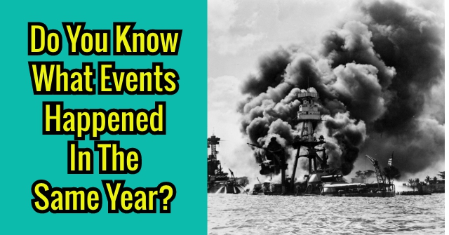 Do You Know What Events Happened In The Same Year?