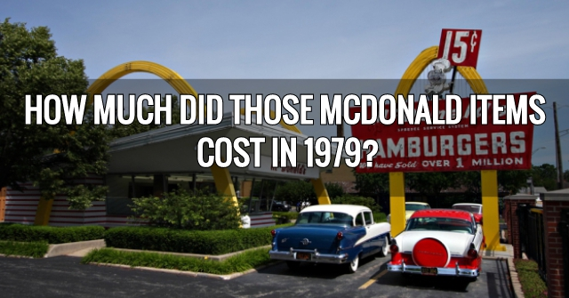 How Much Did Those McDonald Items Cost in 1979?