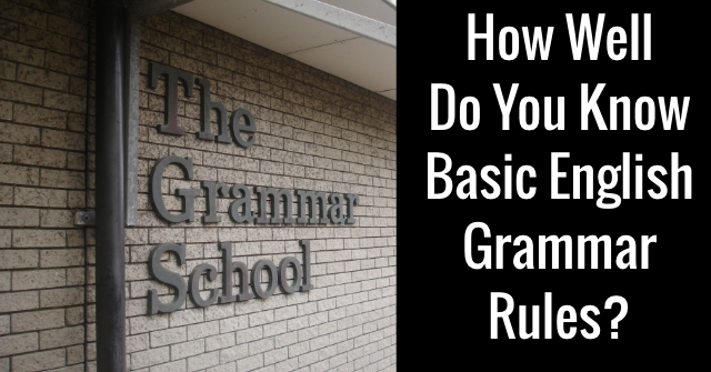 How Well Do You Know Basic English Grammar Rules?