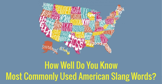 How Well Do You Know Most Commonly Used American Slang Words?