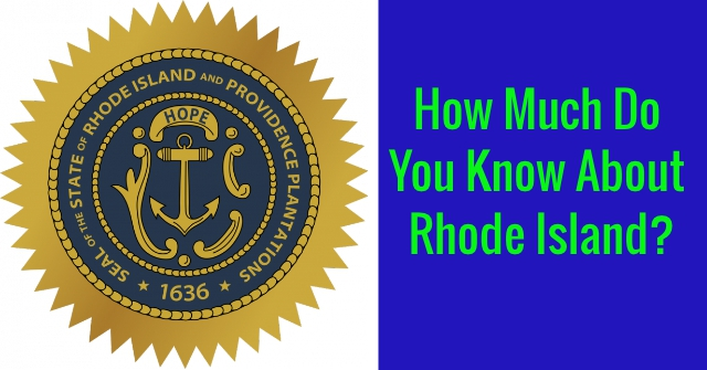 How Much Do You Know About Rhode Island?