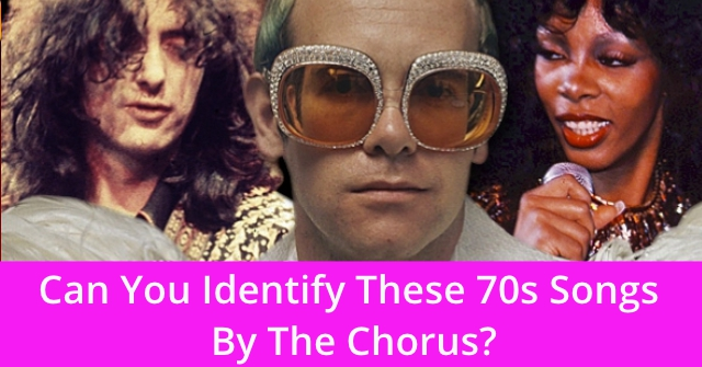 Can You Identify These 70s Songs By The Chorus?