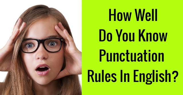 How Well Do You Know Punctuation Rules In English?