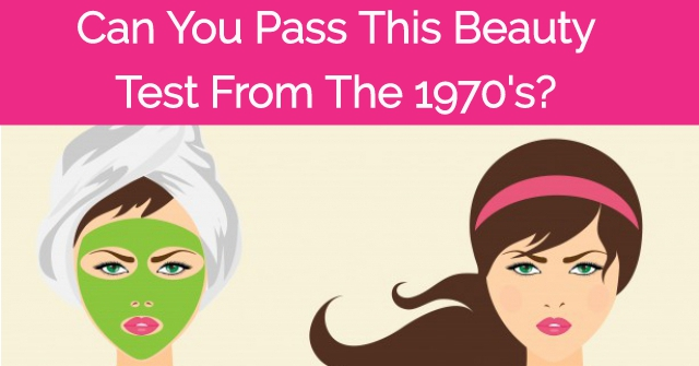 Can You Pass This Beauty Test From The 1970's?