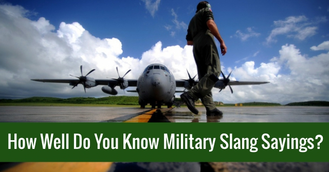 How Well Do You Know Military Slang Sayings?