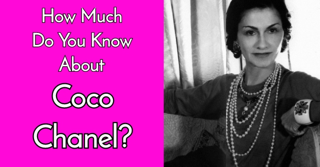 How Much Do You Know About Coco Chanel?