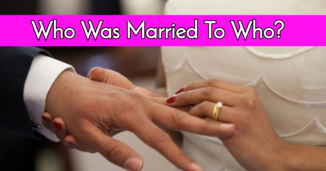 Who Was Married To Who?