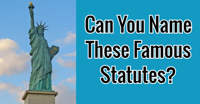 Can You Name These Famous Statutes?