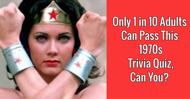 Only 1 in 10 Adults Can Pass This 1970s Trivia Quiz, Can You?