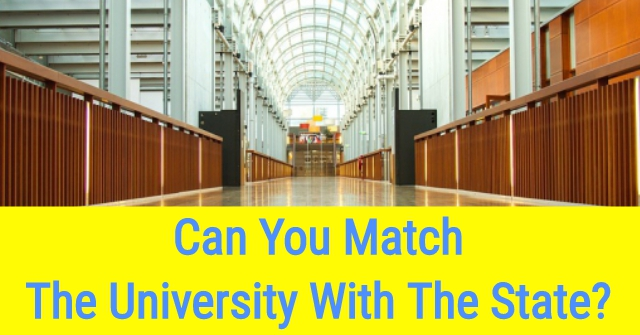 Can You Match The University With The State?